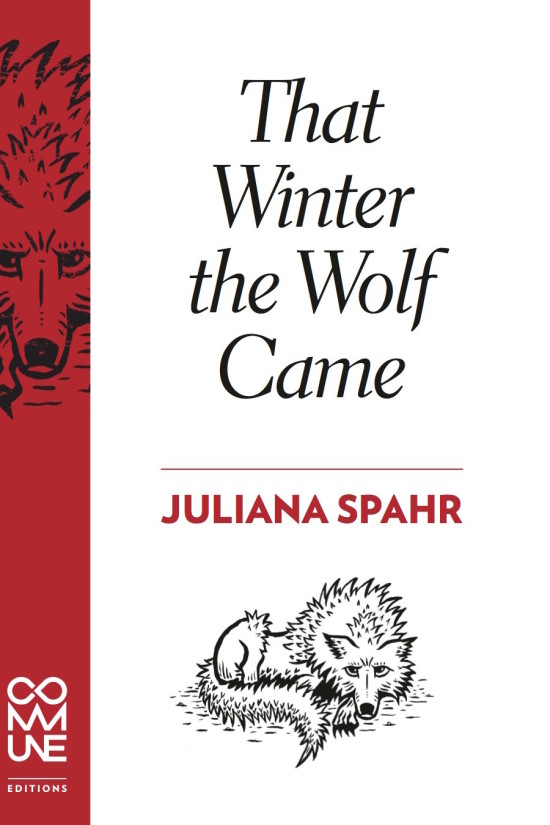 THAT WINTER THE WOLF CAME (JULIANA SPAHR)